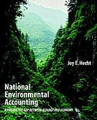 National environmental accounting : bridging the gap between ecology and economy