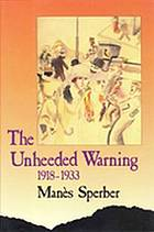 The unheeded warning : 1918-1933