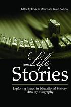 Life stories : exploring issues in educational history through biography