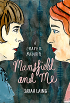 Mansfield and me : a graphic memoir