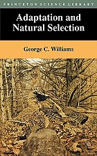 Adaptation and natural selection : a critique of some current evolutionary thought