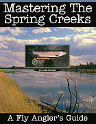Mastering the spring creeks : a fly angler's guide