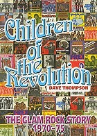 Children of the revolution : the glam rock story, 1970-1975