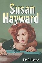 Susan Hayward : her films and life