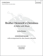 Brother Heinrich's Christmas : a fable with music for narrator, mixed choir, and small orchestra