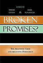 Broken promises? : the Argentine crisis and Argentine democracy