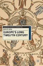 Europe's long twelfth century : order, anxiety, and adaptation, 1095-1229