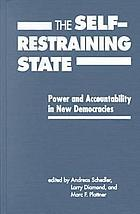 The self-restraining state : power and accountability in new democracies