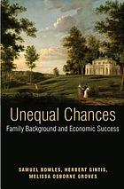 Unequal Chances : Family Background and Economic Success.