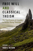 Free will and classical theism : the significance of freedom in perfect being theology