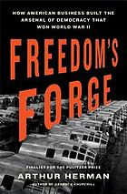 Freedom's forge : how American business produced victory in World War II