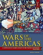 Wars of the Americas : a chronology of armed conflict in the Western Hemisphere, 1492 to the present