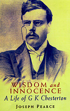 Wisdom and innocence : a life of G.K. Chesterton