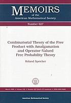 Combinatorial theory of the free product with amalgamation and operator-valued free probability theory