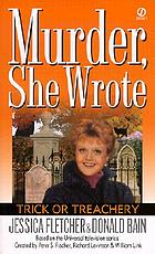 Trick or treachery : a Murder, she wrote mystery : a novel