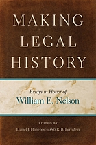 Making legal history : essays in honor of William E. Nelson