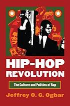 Hip-hop revolution : the culture and politics of rap