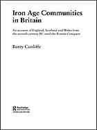 Iron Age communities in Britain : an account of England, Scotland and Wales from the seventh century BC until the Roman conquest