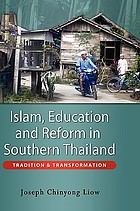 Islam, education, and reform in Southern Thailand : tradition & transformation