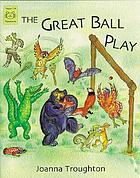 The great ball play : a folk tale from North America