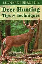 Leonard Lee Rue III's deer hunting tips and techniques