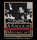 A knock at midnight : original recordings of Reverend Martin Luther King, Jr.