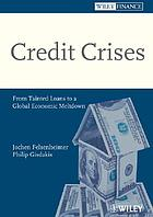 Credit crises : from tainted loans to a global economic meltdown