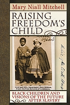Raising freedom's child : Black children and visions of the future after slavery