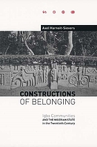 Constructions of belonging : Igbo communities and the Nigerian state in the twentieth century