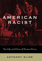 American racist : the life and films of Thomas Dixon