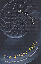 The golden ratio : the story of phi, the extraordinary number of nature, art and beauty