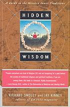 Hidden wisdom : a guide to the Western inner traditions