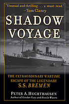 Shadow voyage : the extraordinary wartime escape of the legendary SS Bremen