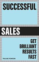 Successful sales : get brilliant results fast