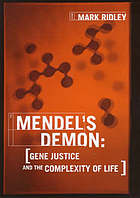 Mendel's demon : gene justice and the complexity of life