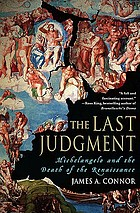 The Last Judgment : Michelangelo and the death of the Renaissance