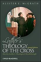 Luther's theology of the cross : Martin Luther's theological breakthrough