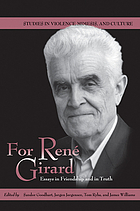 For René Girard : essays in friendship and in truth