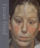 Lucian Freud : [published to accompany the exhibition at Tate Britain, 20 June - 22 September 2002 ...]