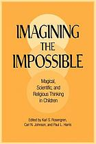 Imagining the impossible : magical, scientific, and religious thinking in children
