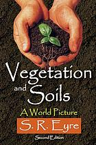 Vegetation and soils : a world picture