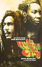 No woman, no cry : my life with Bob Marley