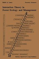 Interaction theory in forest ecology and management