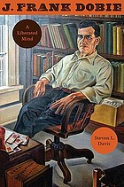 J. Frank Dobie : a liberated mind