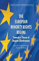The European minority rights regime : towards a theory of regime effectiveness