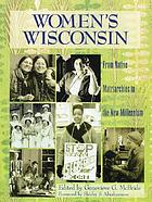 Women's Wisconsin : from native matriarchies to the new millennium
