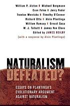 Naturalism defeated? : essays on Plantinga's evolutionary argument against naturalism