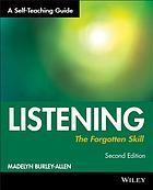 Listening the forgotten skill : a self-teaching guide