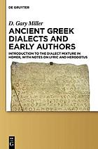 Ancient Greek Dialects and Early Authors : Introduction to the Dialect Mixture in Homer, With Notes on Lyric and Herodotus