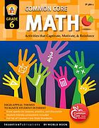 Common core math. Grade 6 : activities that captivate, motivate and reinforce